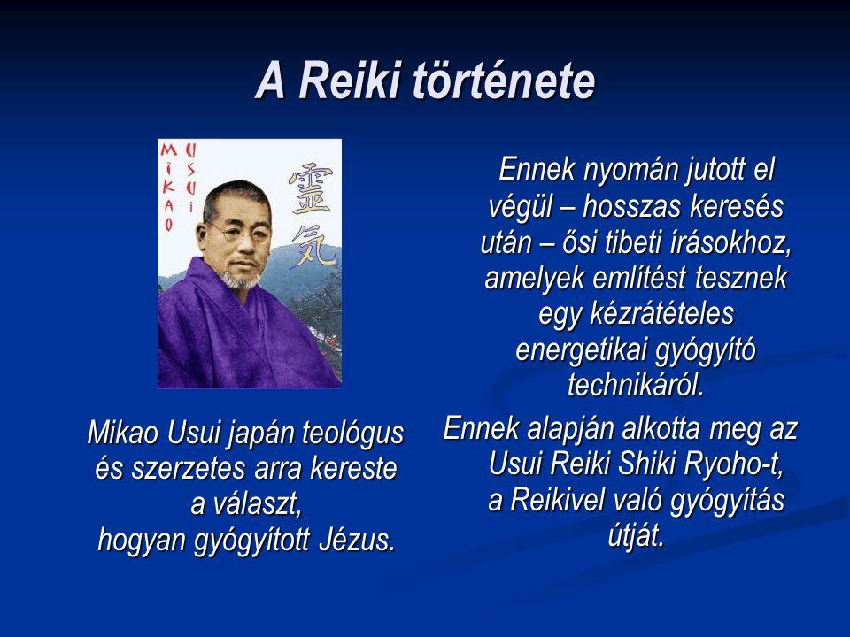 A Reiki története Mikao Usui japán teológus és szerzetes arra kereste a választ, hogyan gyógyított Jézus. Mikao Usui japán teológus és szerzetes arra