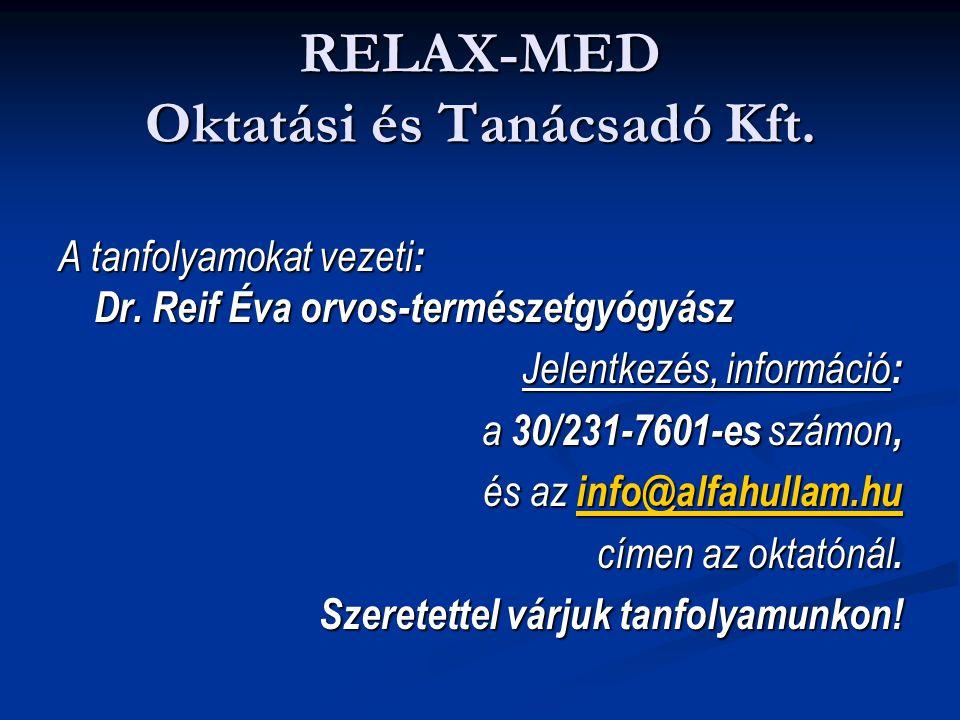 A tanfolyamokat vezeti : Dr. Reif Éva orvos-természetgyógyász Jelentkezés, információ : a 30/231-7601-es számon, és az info@alfahullam.hu info@alfahul