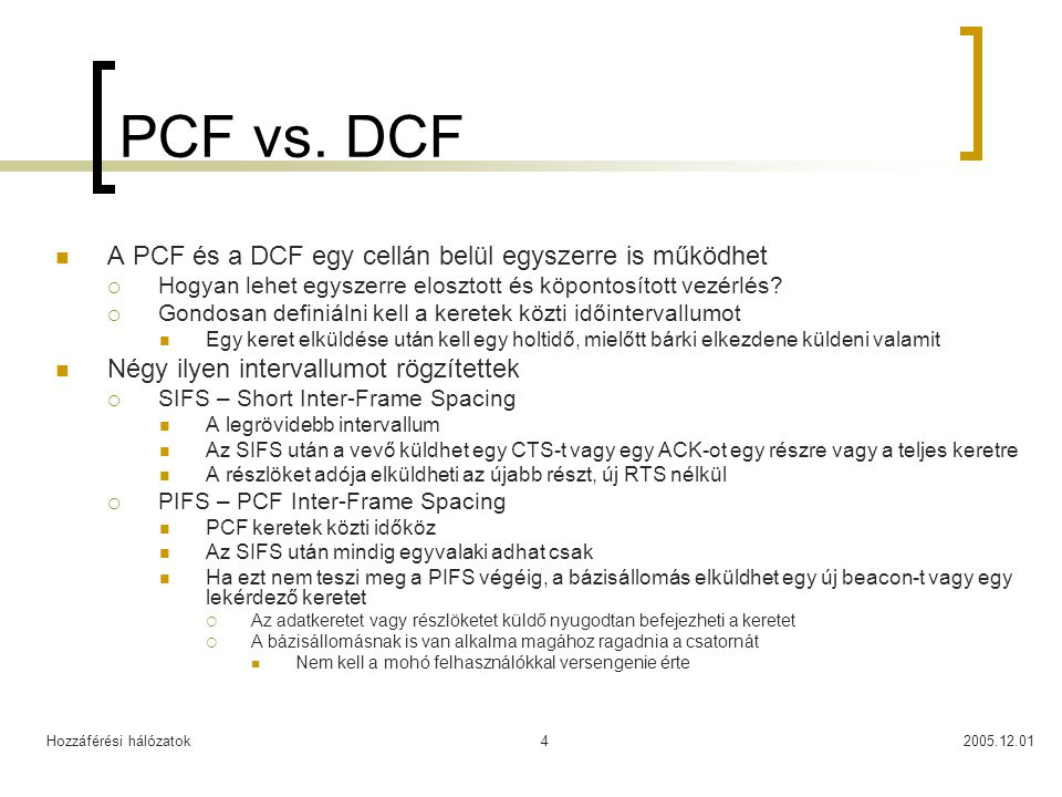 Hozzáférési hálózatok2005.12.014 PCF vs.