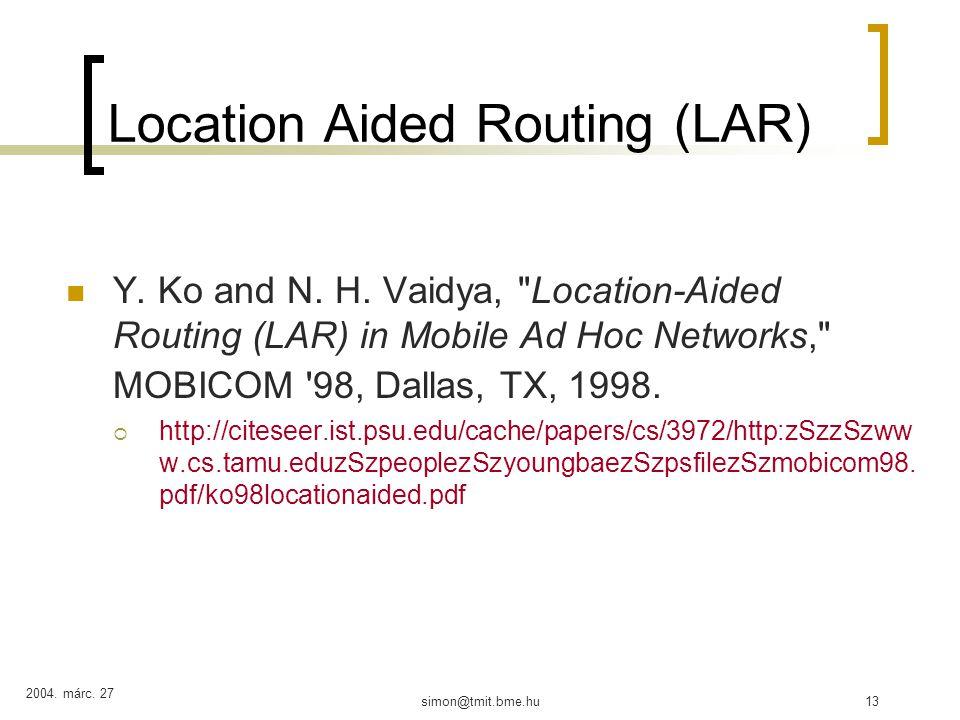 2004.márc. 27 simon@tmit.bme.hu13 Location Aided Routing (LAR) Y.