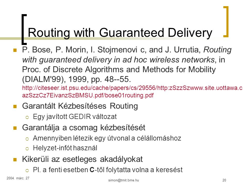 2004. márc. 27 simon@tmit.bme.hu20 Routing with Guaranteed Delivery P.