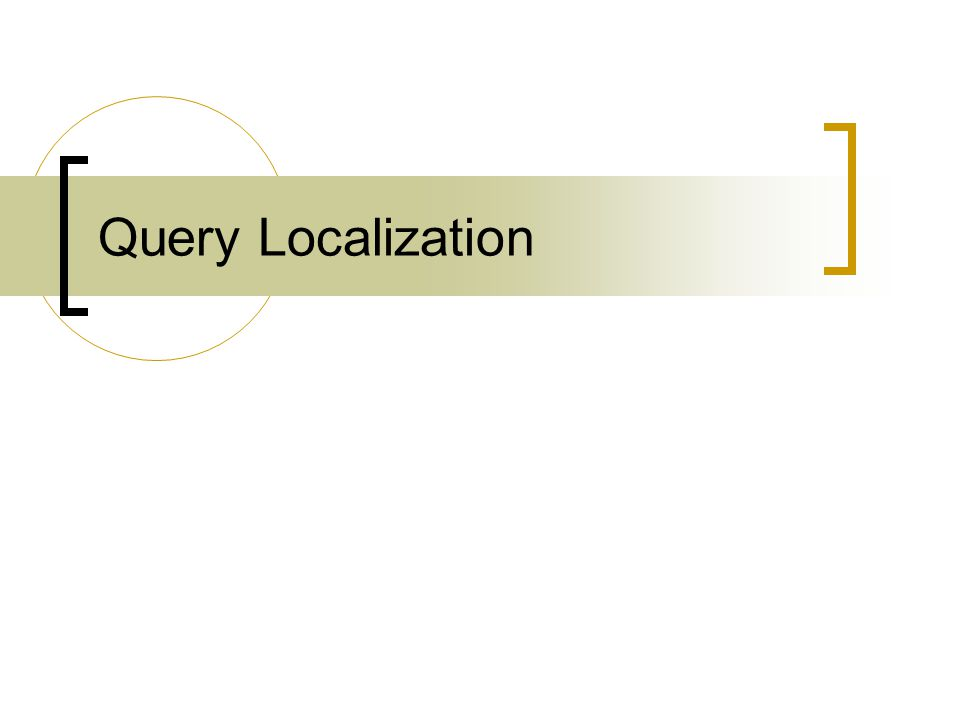 Query Localization