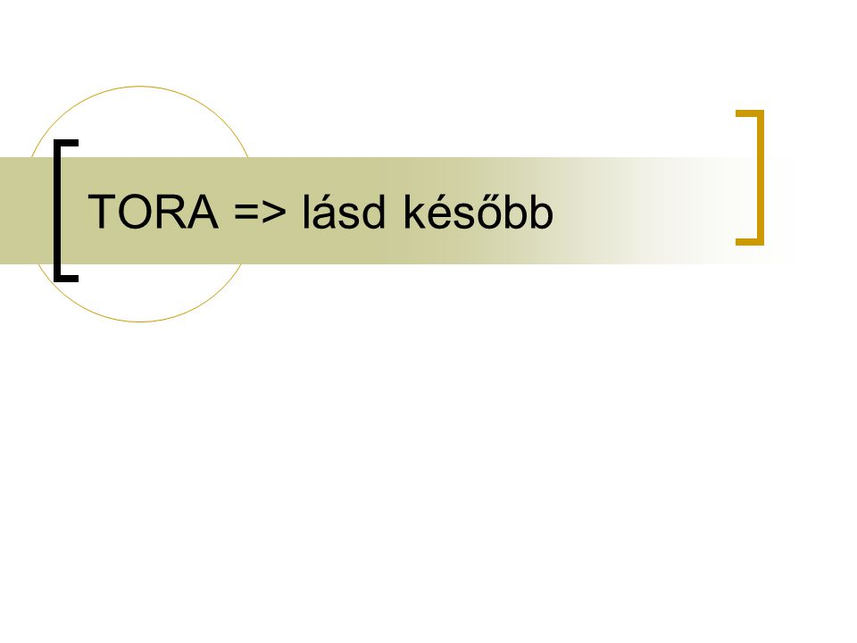TORA => lásd később