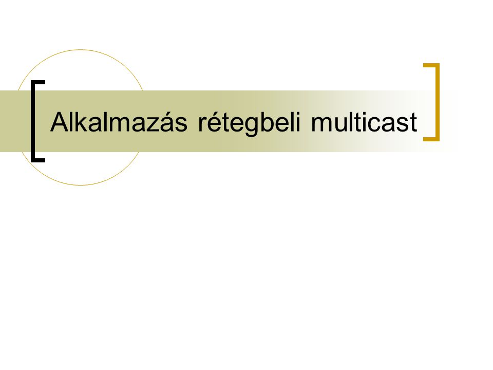 """2005 május 4P2P hálózatok 3 Csoportos kommunikáció Cél: egy egyedi célállomás helyett egy célállomás halmazzal (csoporttal) kommunikálni  """"természetes általánosítása a pont-pont kommunikációnak (unicast) Multicast = többesadás"""