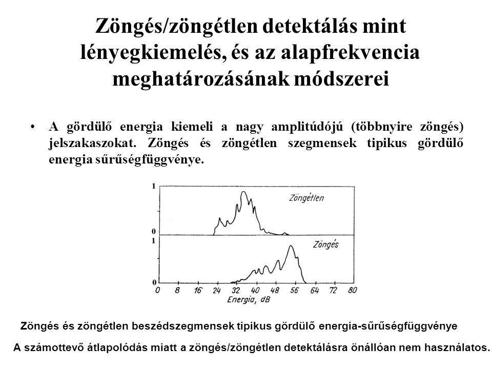 Zöngés/zöngétlen detektálás mint lényegkiemelés, és az alapfrekvencia meghatározásának módszerei A gördülő energia kiemeli a nagy amplitúdójú (többnyire zöngés) jelszakaszokat.
