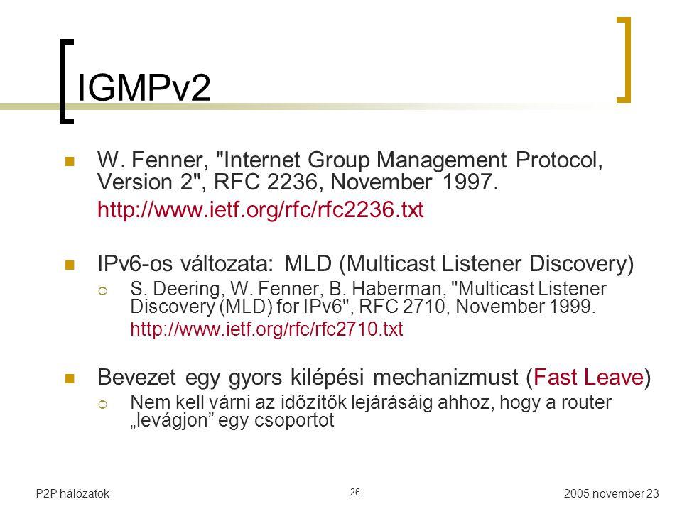 2005 november 23P2P hálózatok 26 IGMPv2 W.