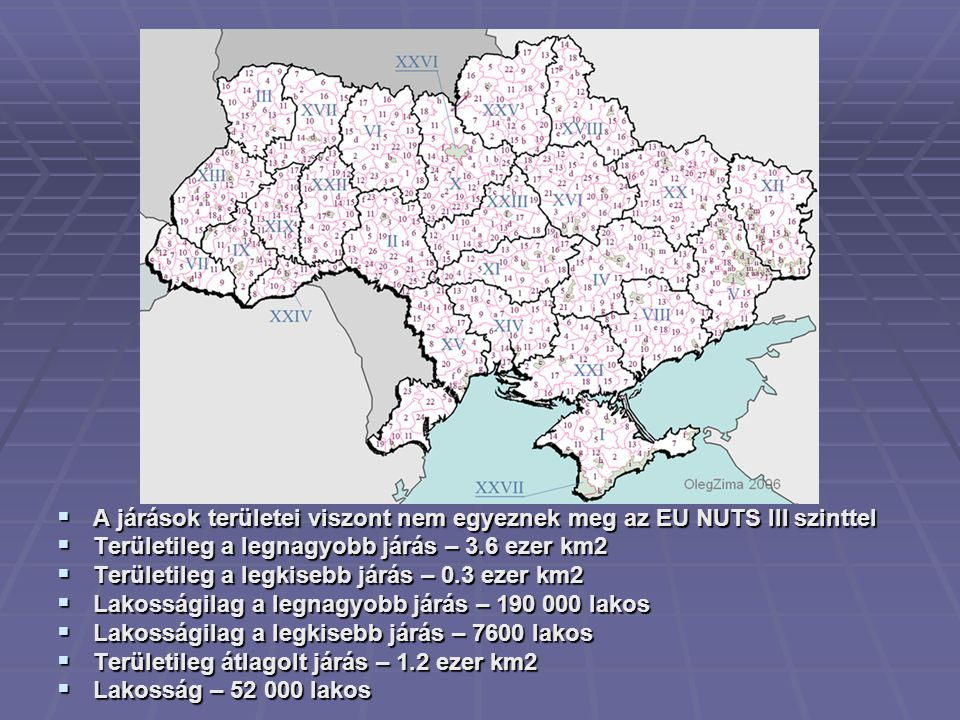  A járások területei viszont nem egyeznek meg az EU NUTS III szinttel  Területileg a legnagyobb járás – 3.6 ezer km2  Területileg a legkisebb járás – 0.3 ezer km2  Lakosságilag a legnagyobb járás – 190 000 lakos  Lakosságilag a legkisebb járás – 7600 lakos  Területileg átlagolt járás – 1.2 ezer km2  Lakosság – 52 000 lakos