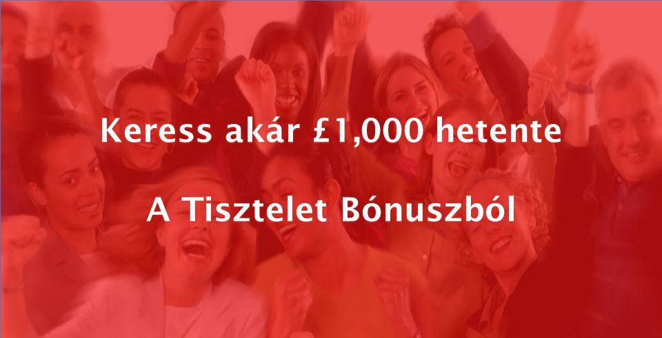 Keress akár £1,000 hetente A Tisztelet Bónuszból Keress akár £1,000 hetente A Tisztelet Bónuszból