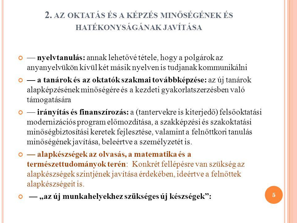 2. AZ OKTATÁS ÉS A KÉPZÉS MINŐSÉGÉNEK ÉS HATÉKONYSÁGÁNAK JAVÍTÁSA — nyelvtanulás: annak lehetővé tétele, hogy a polgárok az anyanyelvükön kívül két má