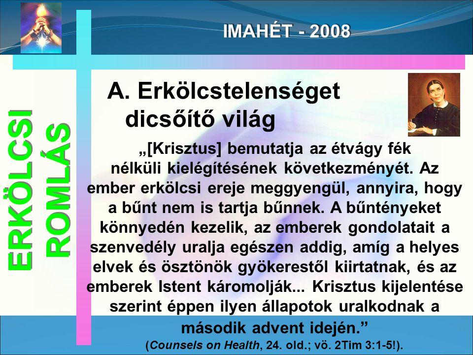 """IMAHÉT - 2008 """"[Krisztus] bemutatja az étvágy fék nélküli kielégítésének következményét."""
