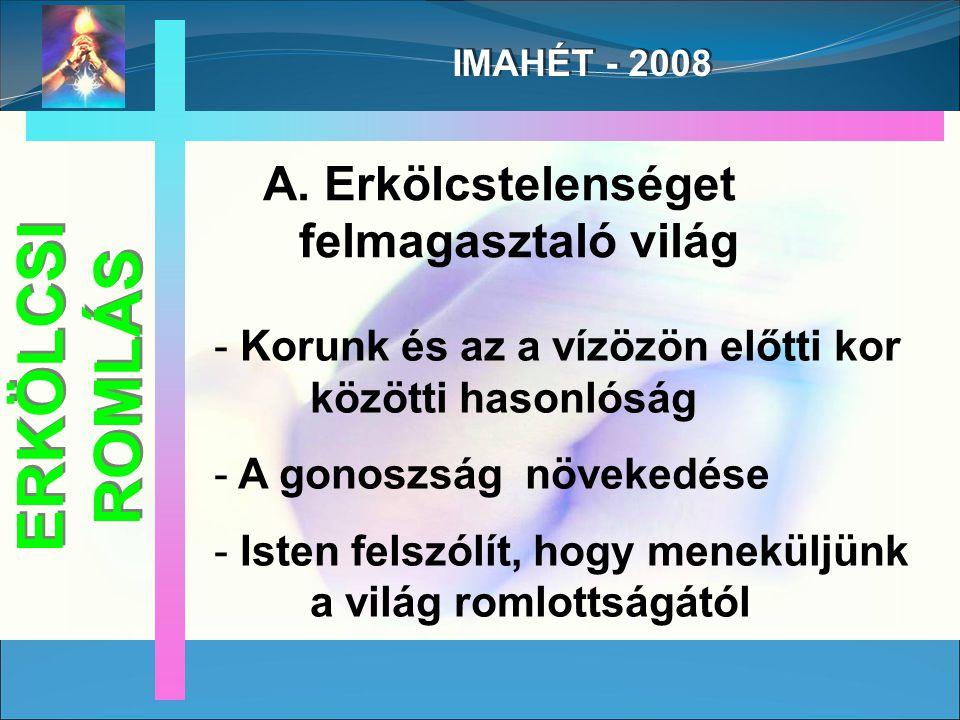 IMAHÉT - 2008 ERKÖLCSI ROMLÁS A.