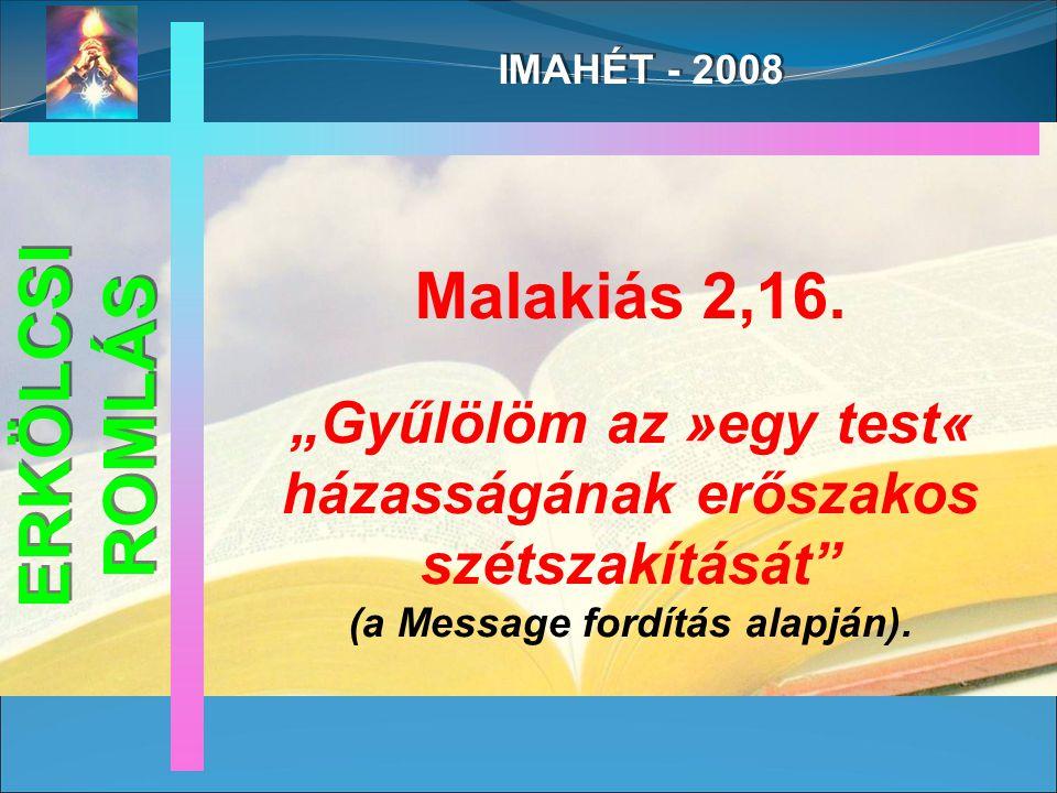 IMAHÉT - 2008 Malakiás 2,16.