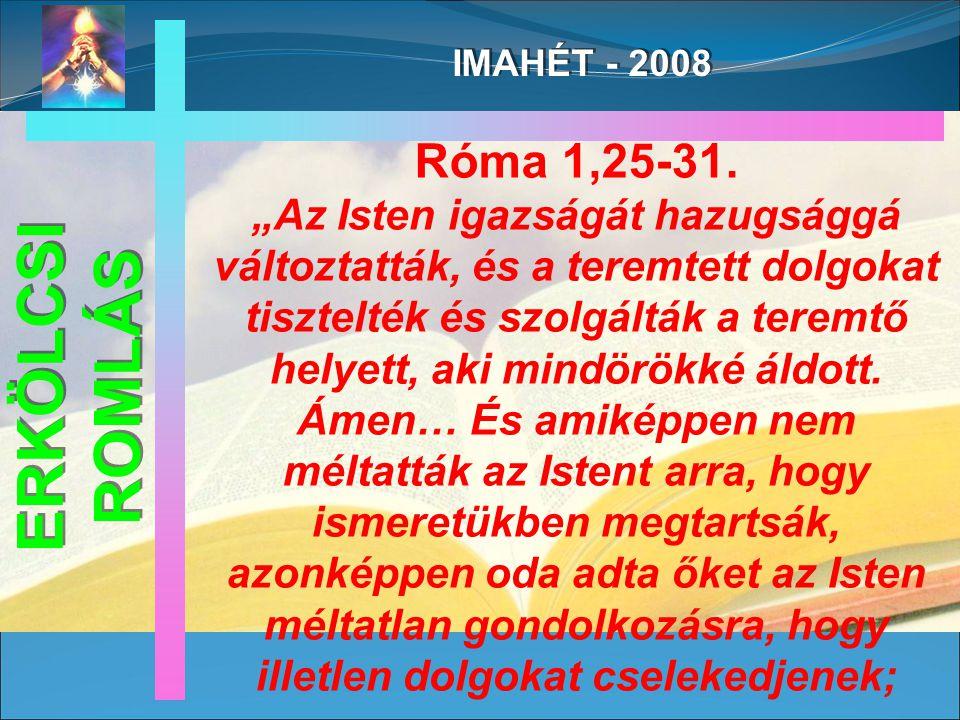 IMAHÉT - 2008 Róma 1,25-31.