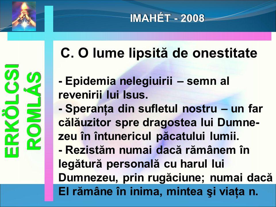 IMAHÉT - 2008 C. O lume lipsită de onestitate - Epidemia nelegiuirii – semn al revenirii lui Isus.