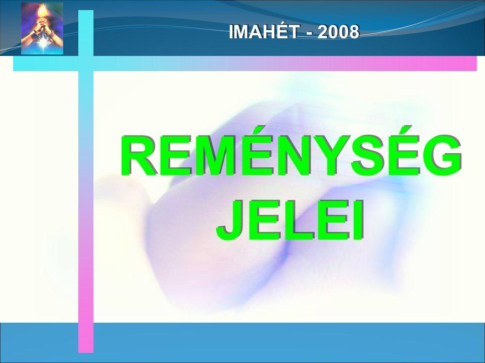 IMAHÉT - 2008 REMÉNYSÉG JELEI