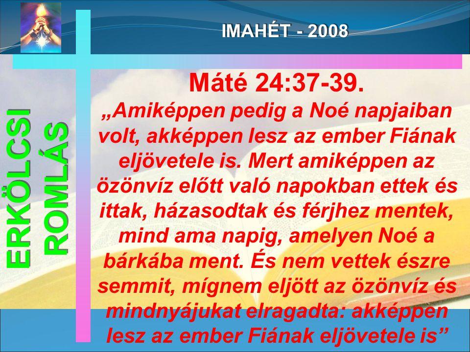 IMAHÉT - 2008 Máté 24:37-39.