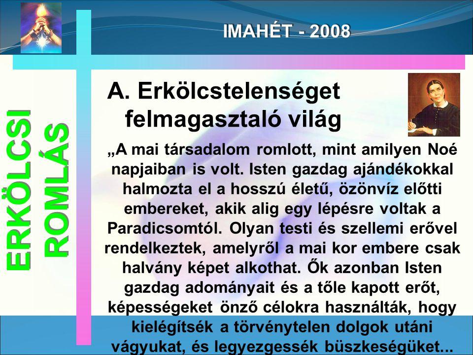 """IMAHÉT - 2008 """"A mai társadalom romlott, mint amilyen Noé napjaiban is volt."""