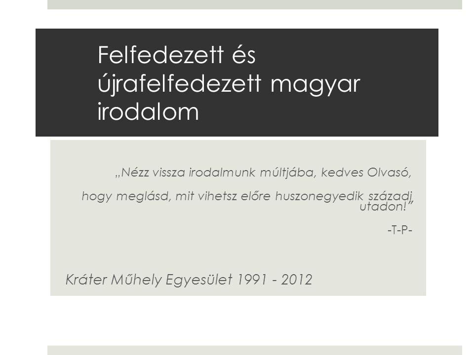 A Kráter Műhely Egyesület mai magyar irodalmi művek kiadása mellett fő céljának tekinti a múltban kitagadott vagy elhallgattatott írók munkáinak eljuttatását az olvasókhoz – határainkon kívül és belül.