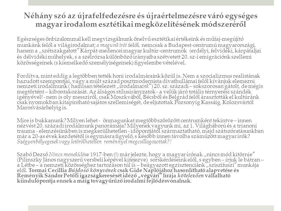 Néhány szó az újrafelfedezésre és újraértelmezésre váró egységes magyar irodalom esztétikai megközelítésének módszeréről Egészséges önbizalommal kell