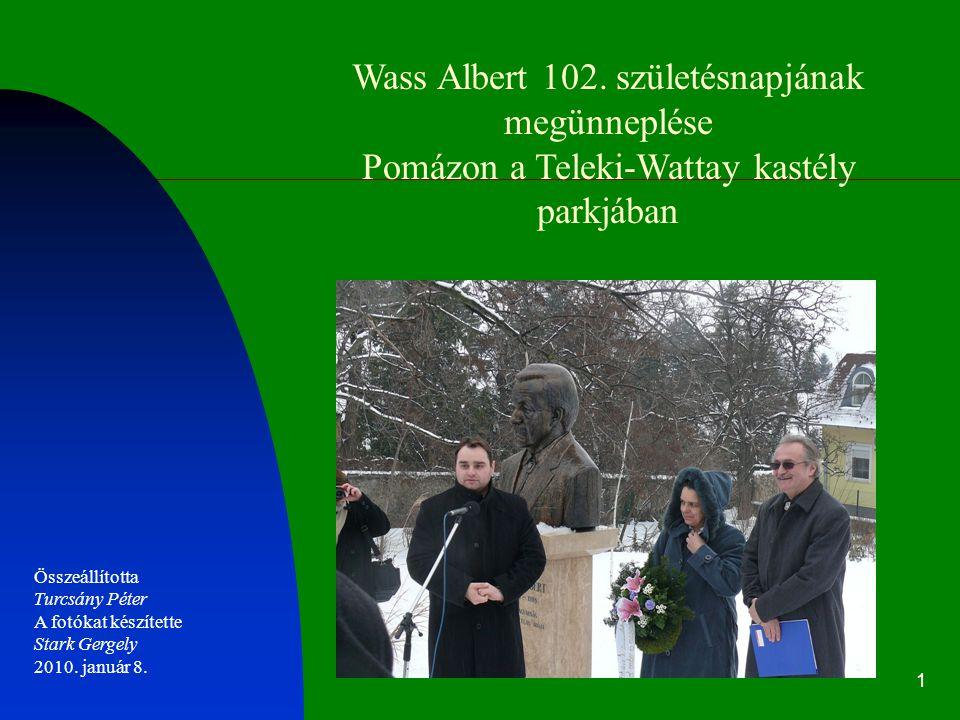 1 Wass Albert 102. születésnapjának megünneplése Pomázon a Teleki-Wattay kastély parkjában Összeállította Turcsány Péter A fotókat készítette Stark Ge