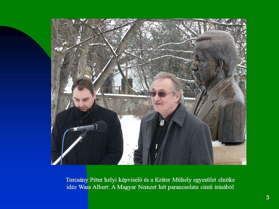3 Turcsány Péter helyi képviselő és a Kráter Műhely egyesület elnöke idéz Wass Albert: A Magyar Nemzet hét parancsolata című írásából
