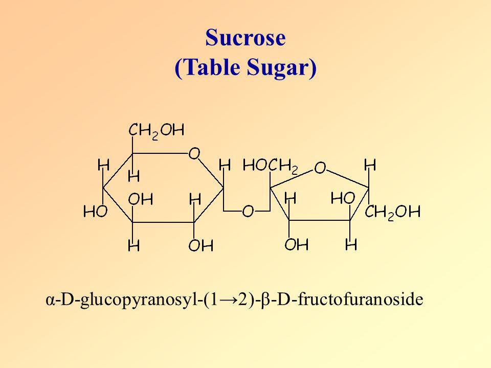 Sucrose (Table Sugar) α-D-glucopyranosyl-(1→2)-β-D-fructofuranoside