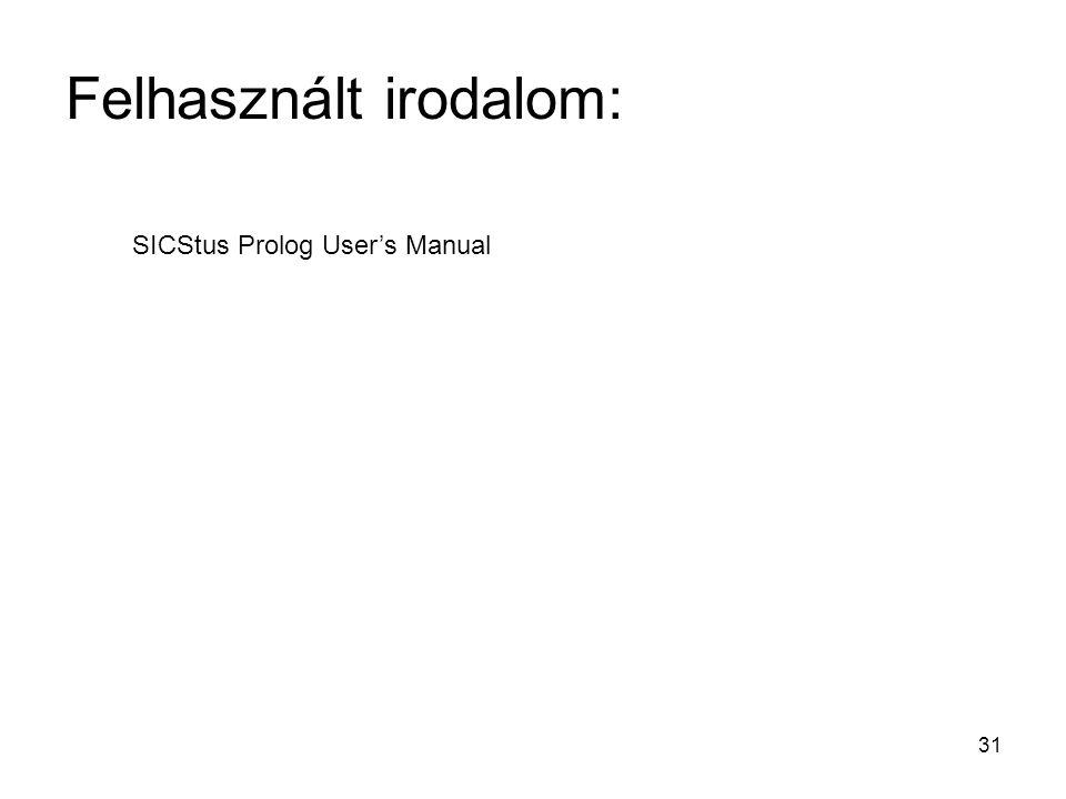 31 Felhasznált irodalom: SICStus Prolog User's Manual
