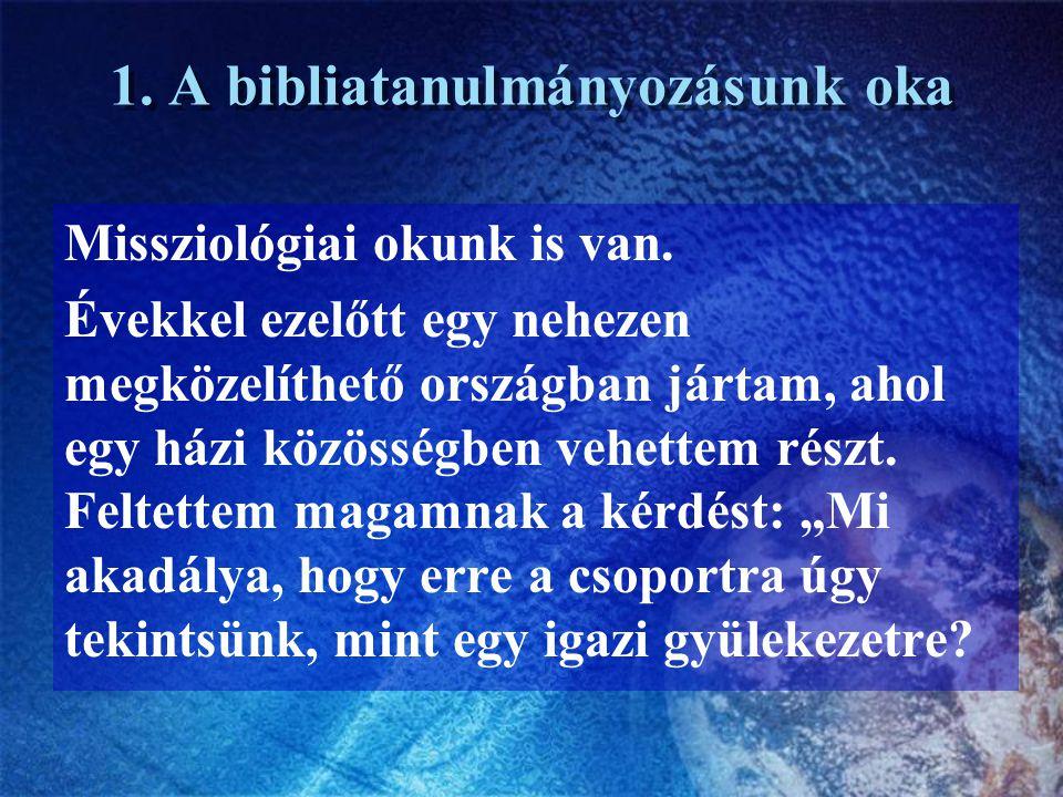 3.Milyen a bibliai gyülekezet. 4. Ünneplik az Úrvacsorát.