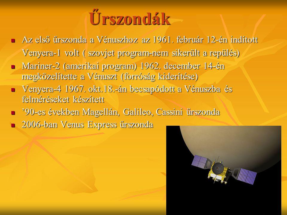 Űrszondák Az első űrszonda a Vénuszhoz az 1961. február 12-én indított Venyera-1 volt ( szovjet program-nem sikerült a repülés) Az első űrszonda a Vén
