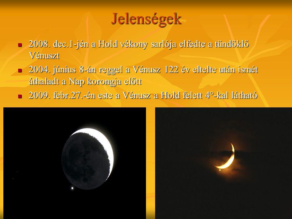 Jelenségek 2008. dec.1-jén a Hold vékony sarlója elfedte a tündöklő Vénuszt 2008. dec.1-jén a Hold vékony sarlója elfedte a tündöklő Vénuszt 2004. jún