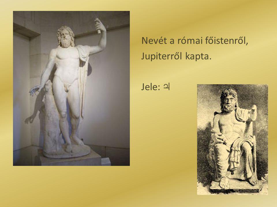 Nevét a római főistenről, Jupiterről kapta. Jele: ♃