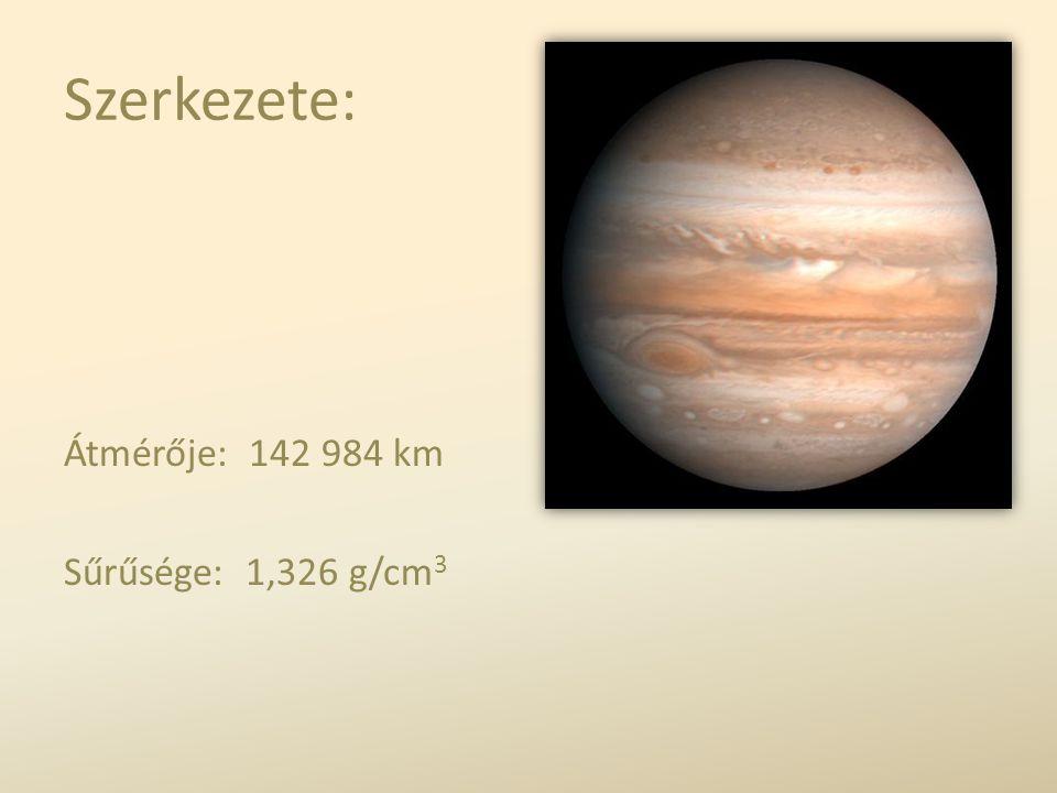 Szerkezete: Átmérője: 142 984 km Sűrűsége: 1,326 g/cm 3