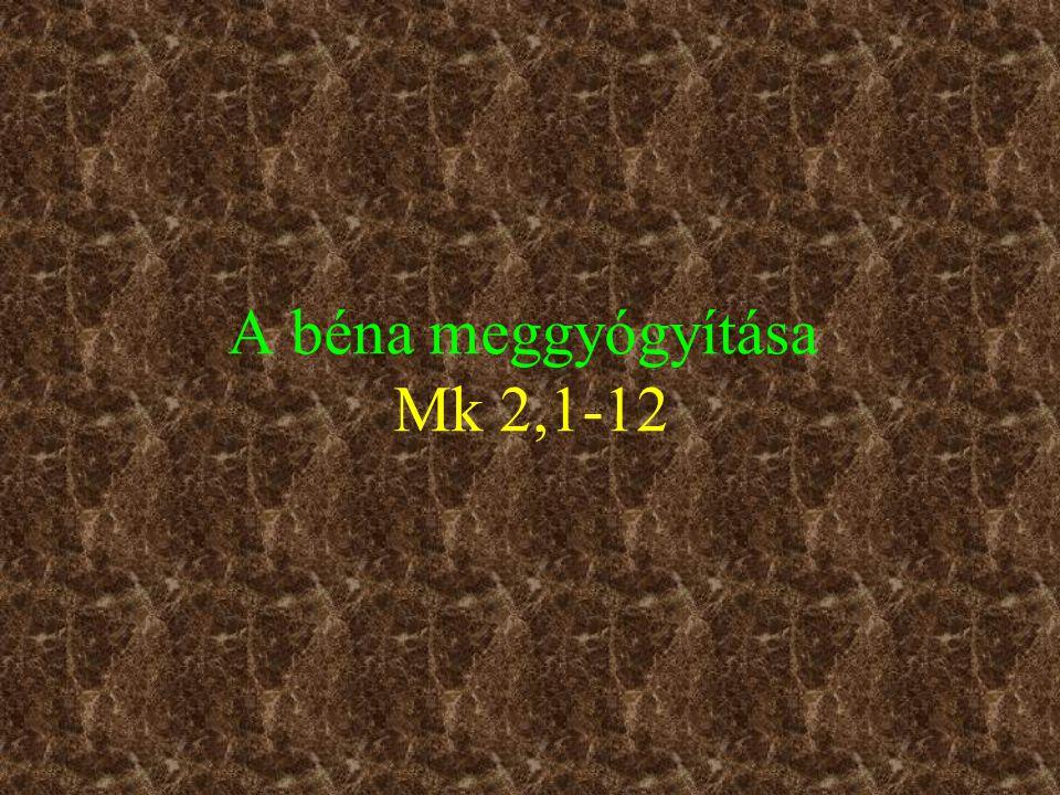 A béna meggyógyítása Mk 2,1-12