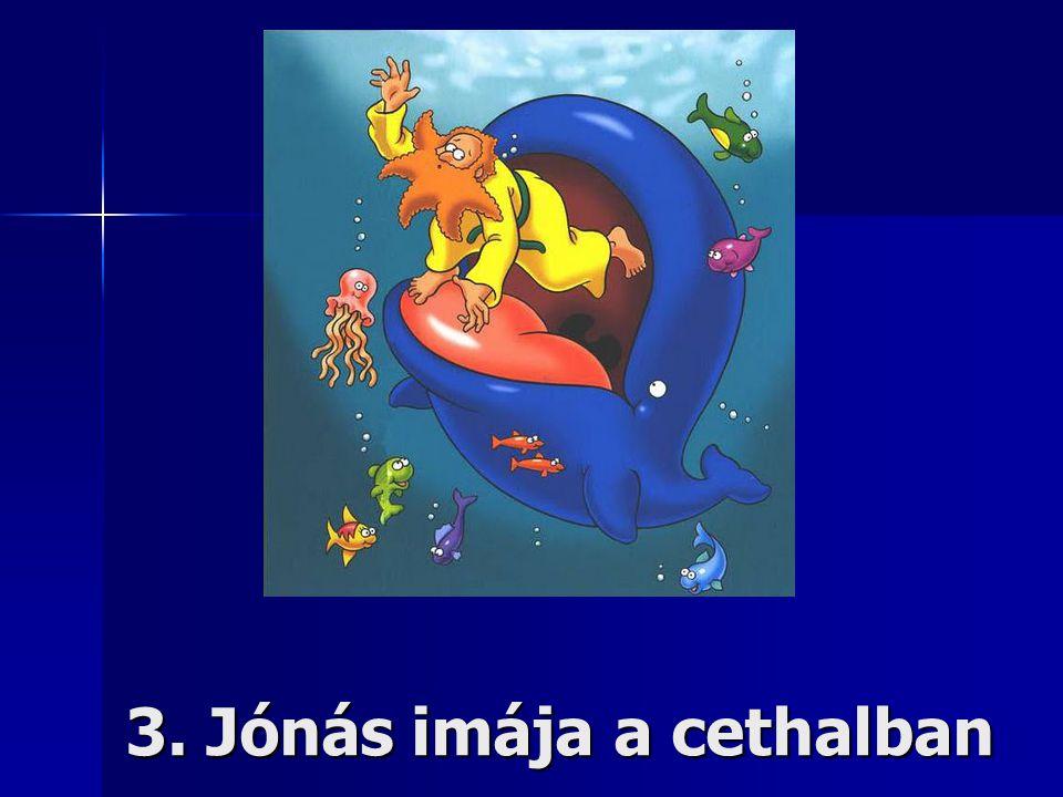 3. Jónás imája a cethalban