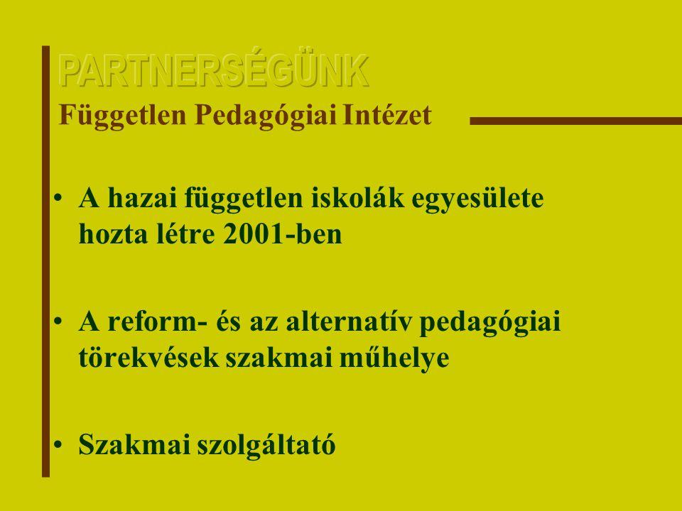 A hazai független iskolák egyesülete hozta létre 2001-ben A reform- és az alternatív pedagógiai törekvések szakmai műhelye Szakmai szolgáltató