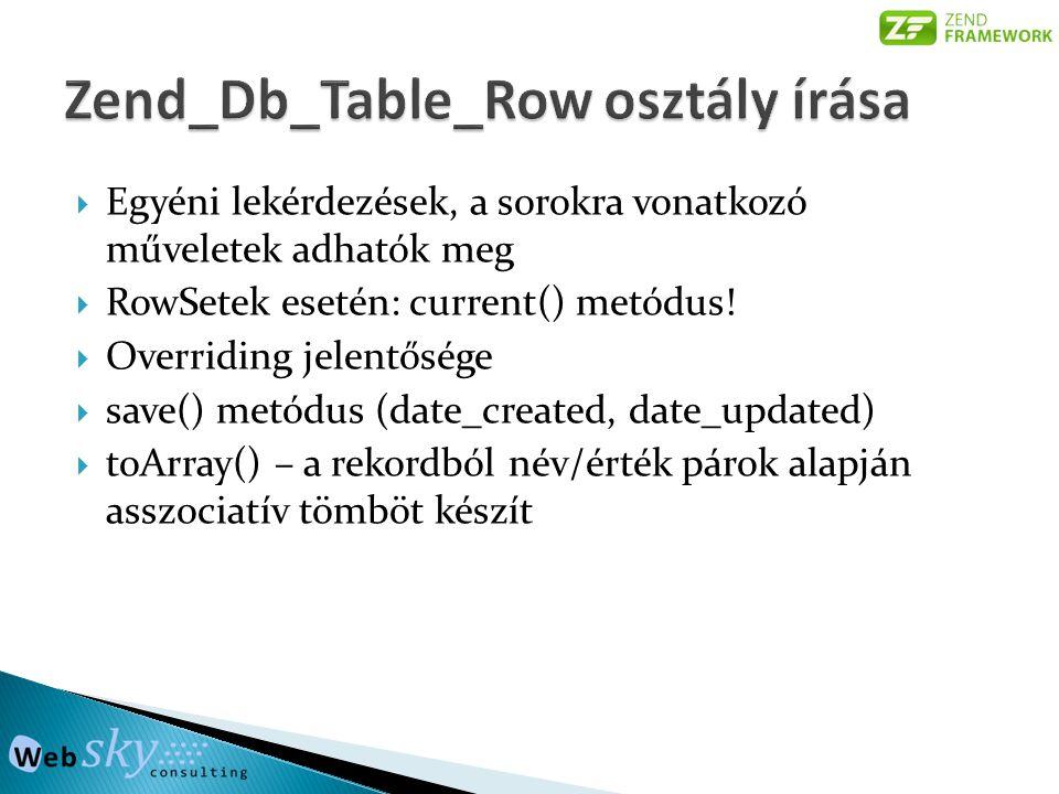  Egyéni lekérdezések, a sorokra vonatkozó műveletek adhatók meg  RowSetek esetén: current() metódus.