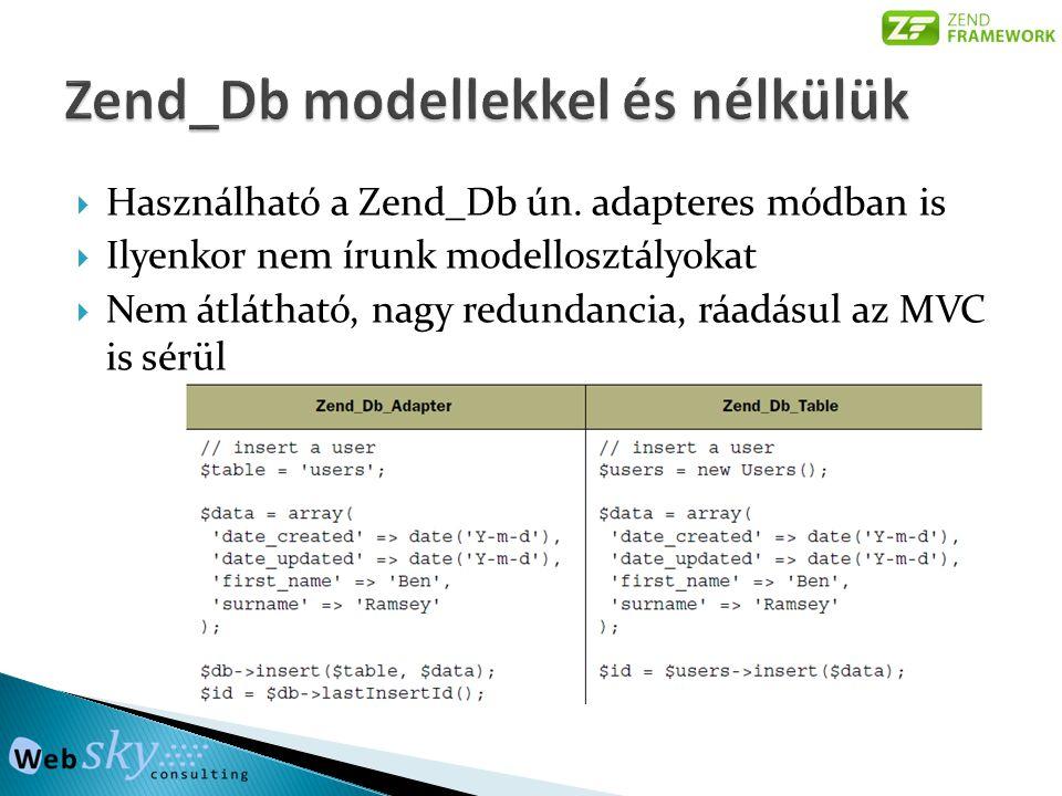  Használható a Zend_Db ún.