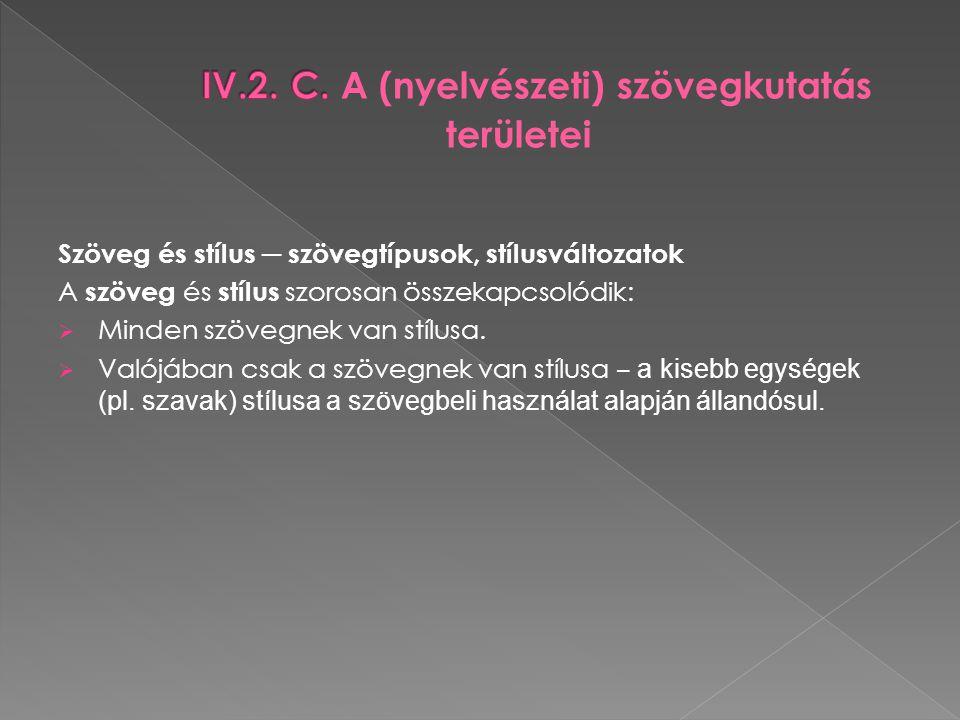  A szövegtípusok stílusa a helyzetnek megfelelő kifejezésforma (pl.
