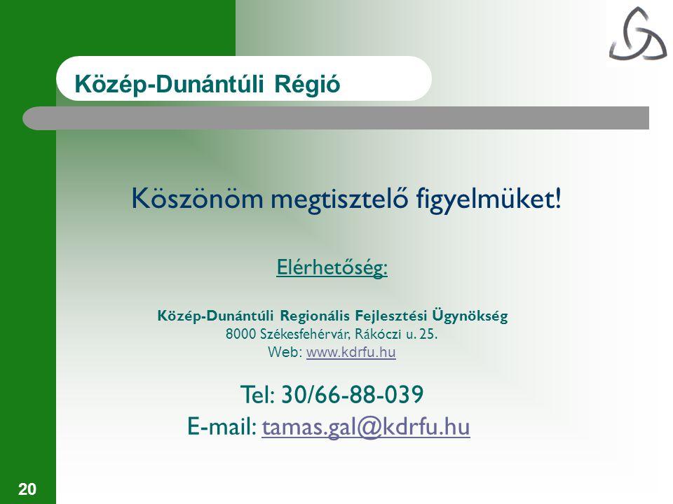 20 Köszönöm megtisztelő figyelmüket! Elérhetőség: Közép-Dunántúli Regionális Fejlesztési Ügynökség 8000 Székesfehérvár, Rákóczi u. 25. Web: www.kdrfu.