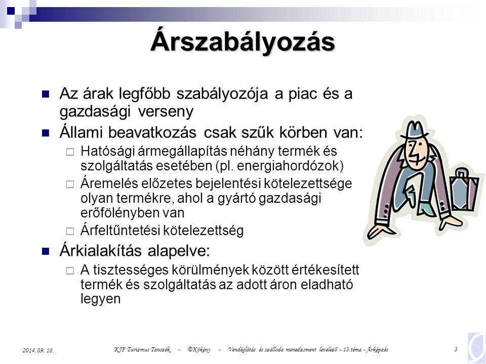 KJF Turizmus Tanszék - ©Kökény - Vendéglátás és szálloda menedzsment levelező - 13.téma - Árképzés24 2014.