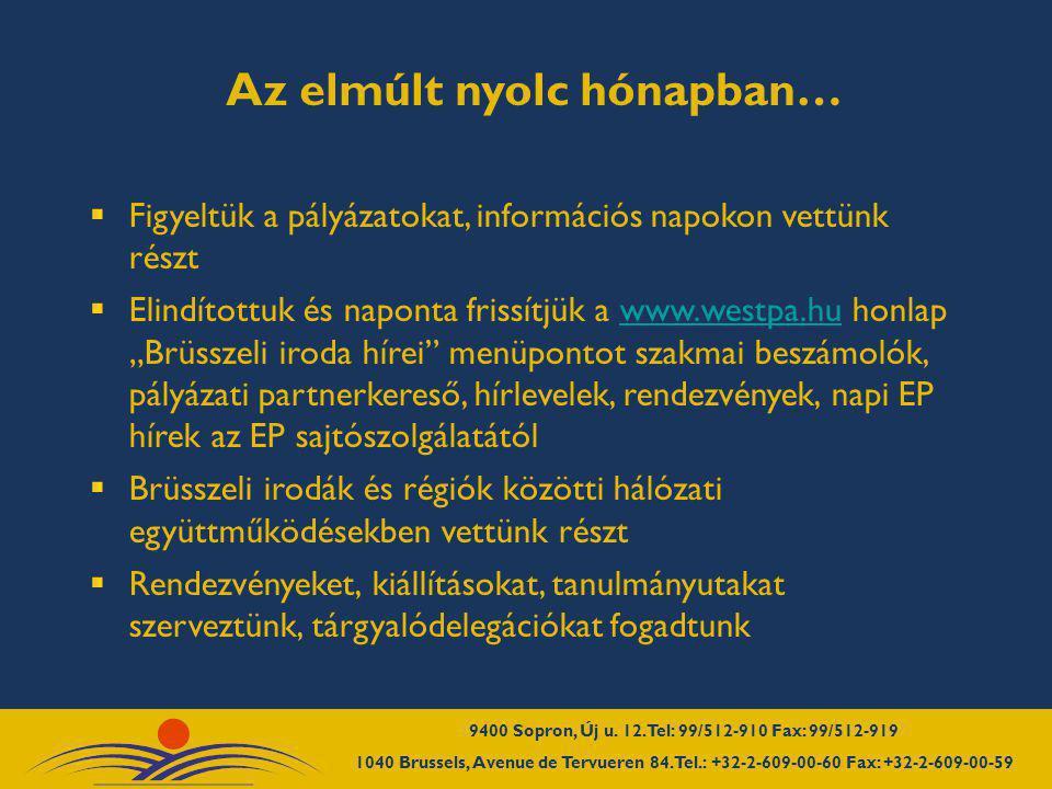 """ Figyeltük a pályázatokat, információs napokon vettünk részt  Elindítottuk és naponta frissítjük a www.westpa.hu honlap """"Brüsszeli iroda hírei"""" menü"""