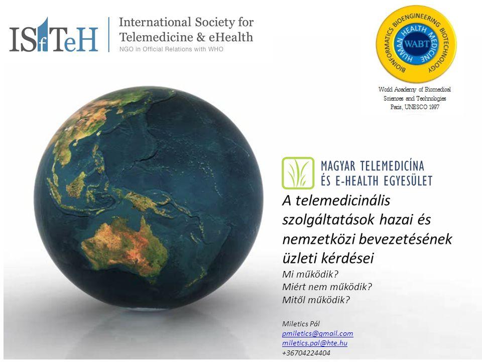 A telemedicinális szolgáltatások hazai és nemzetközi bevezetésének üzleti kérdései Mi működik.