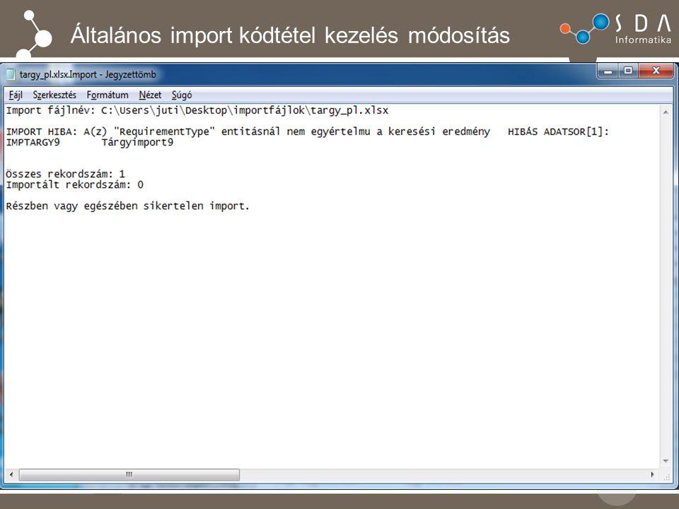 Import tiltása nem látható kódtételekre IMPORT_NEMLATHATO_KODTETEL:  I esetén a nem láthatóra állított Visible= F kódtételű adatmezőket is lehet importálni  N állás esetén az import funkcióknál figyelünk rá, hogy ha egy kódkészletben az adott kódtétel láthatóságának értéke F, akkor az adott sort nem engedjük importálni hibaüzenet kíséretében.
