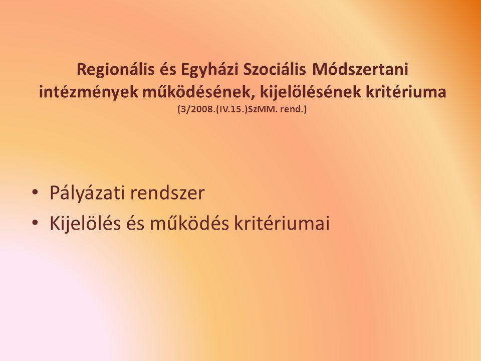 Regionális és Egyházi Szociális Módszertani intézmények működésének, kijelölésének kritériuma (3/2008.(IV.15.)SzMM.