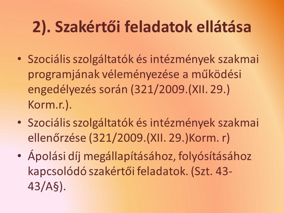 2). Szakértői feladatok ellátása Szociális szolgáltatók és intézmények szakmai programjának véleményezése a működési engedélyezés során (321/2009.(XII