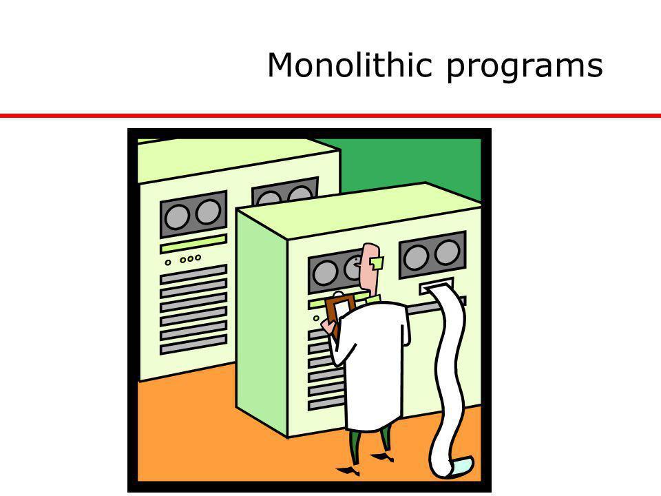 Monolithic programs