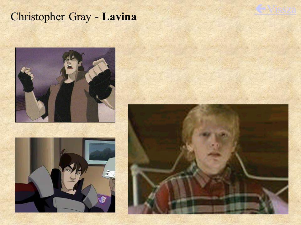 Christopher Gray - Lavina  Vissza