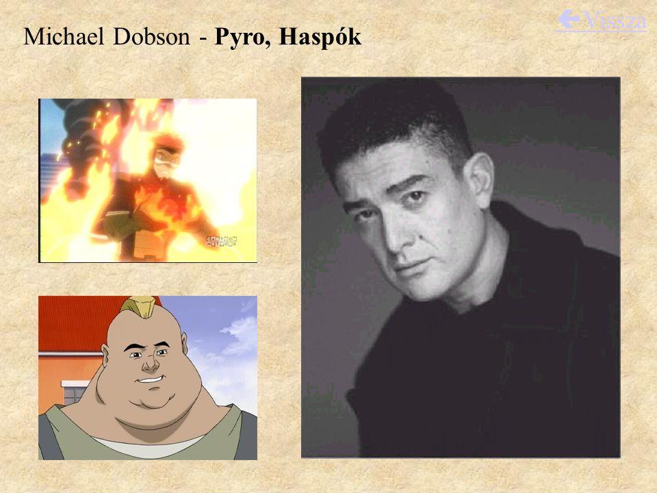 Michael Dobson - Pyro, Haspók  Vissza
