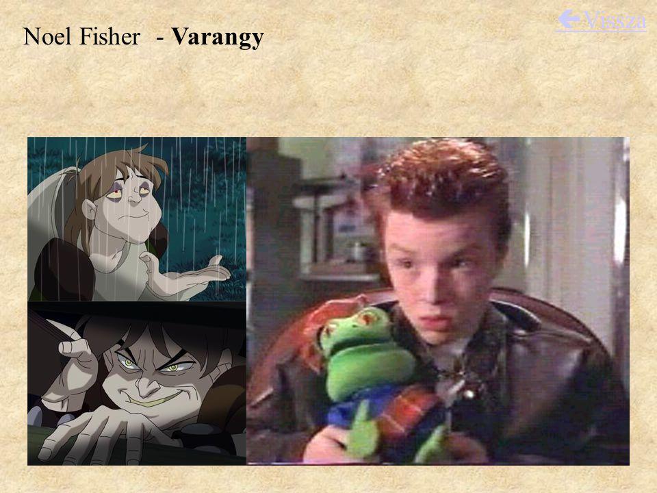 Noel Fisher - Varangy  Vissza