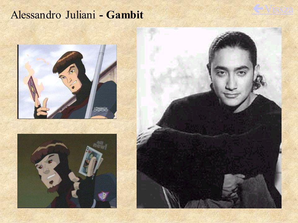 Alessandro Juliani - Gambit  Vissza